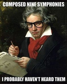 Picture of Hipster Beethoven: Composed Nine symphonies, I probably haven't heard them