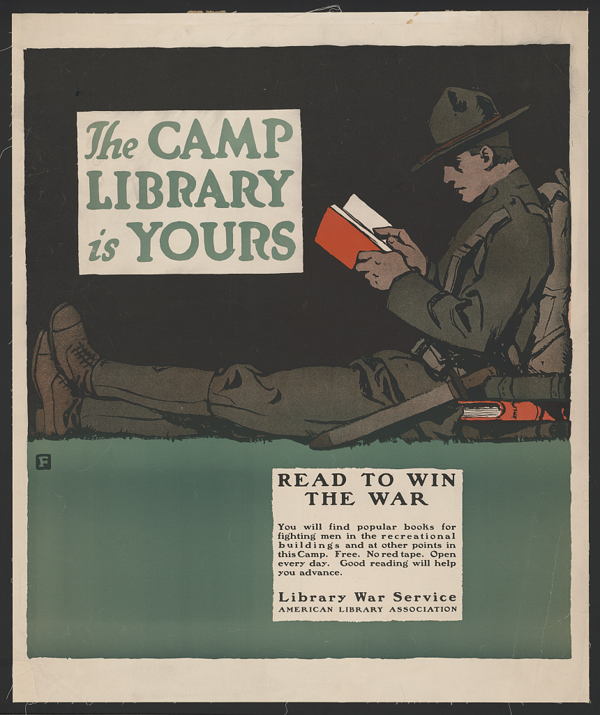 WWI poster featuring a soldier reading a book. Quote: The Camp Library is Yours