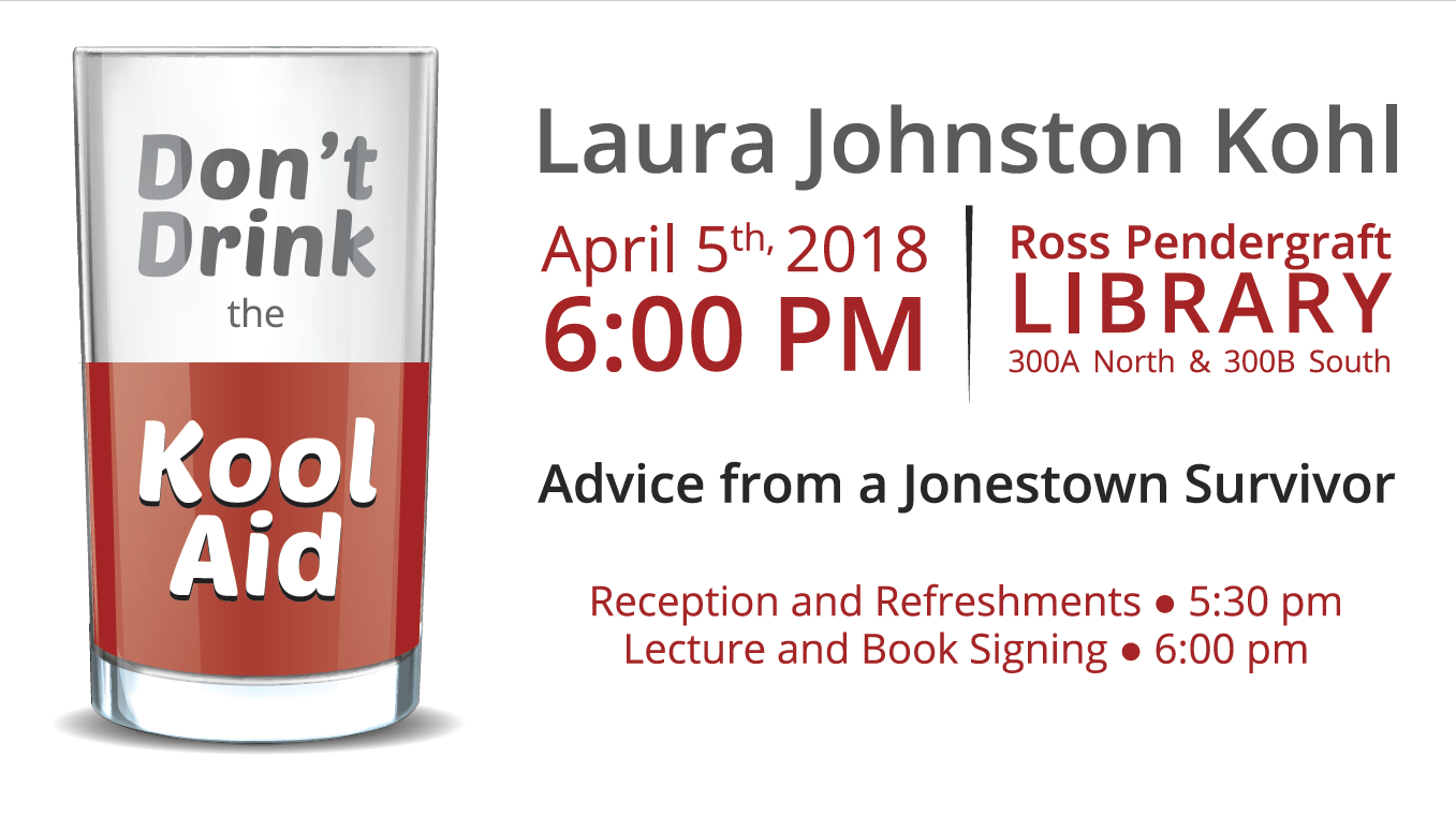 """Don't Drink the Kool Aid : Advice from a Jonesown Survivor"" April 5th, 6:00 in RPL 300"
