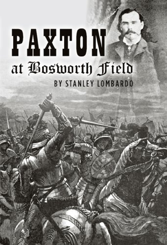 cover of Paxton at Bosworth Field featuring black and white images of medieval armies clashing with ghostly nineteenth century old west cowboy image in the background