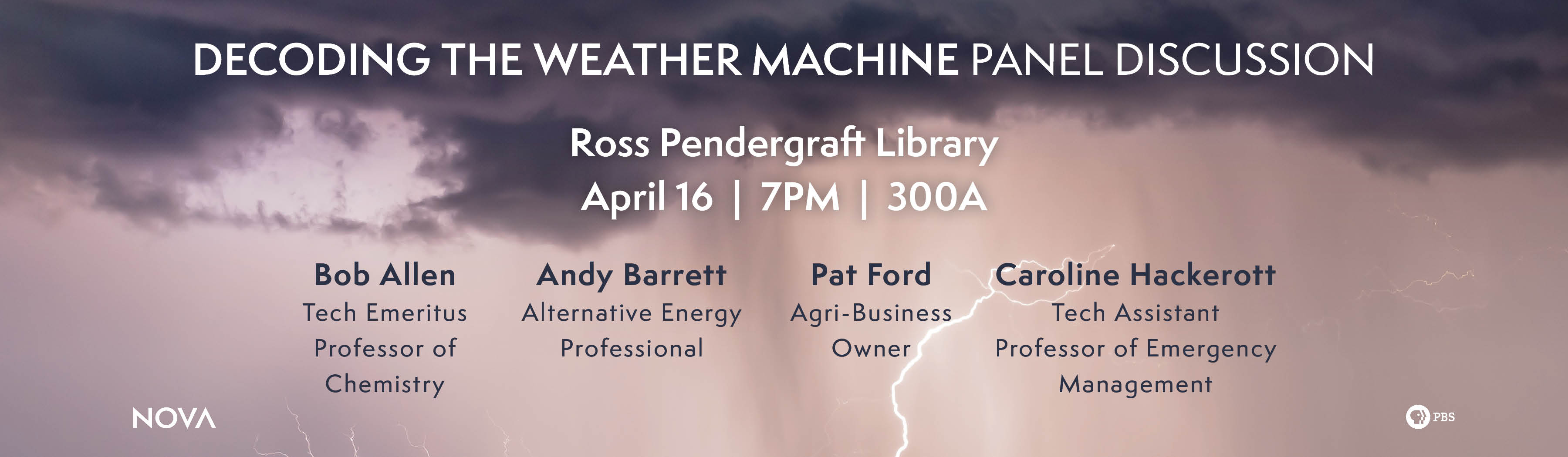 Decoding the Weather Machine Panel Discussion: Ross Pendergraft Library, April 16th at 7 PM in RPL 300A